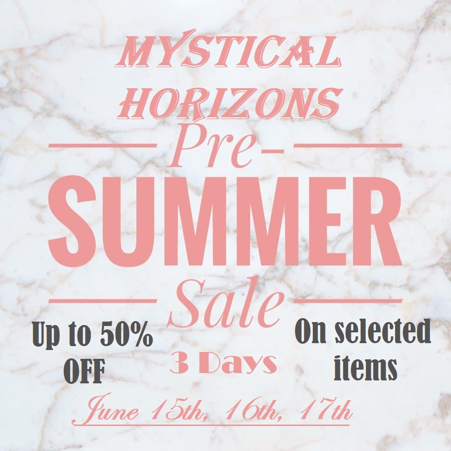 PRE-SUMMER SALE! JUNE 15TH, 16TH, AND 17TH!